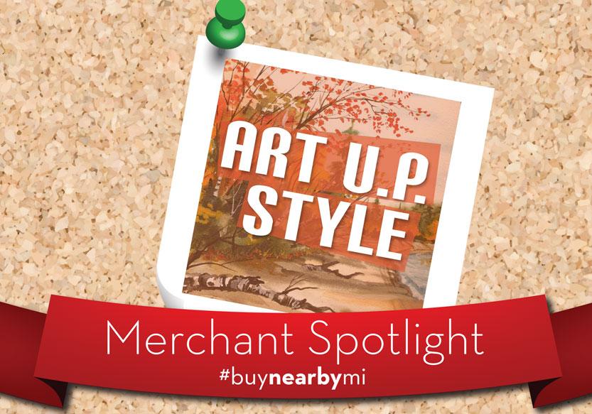 Merchant Spotlight: Art U.P. Style