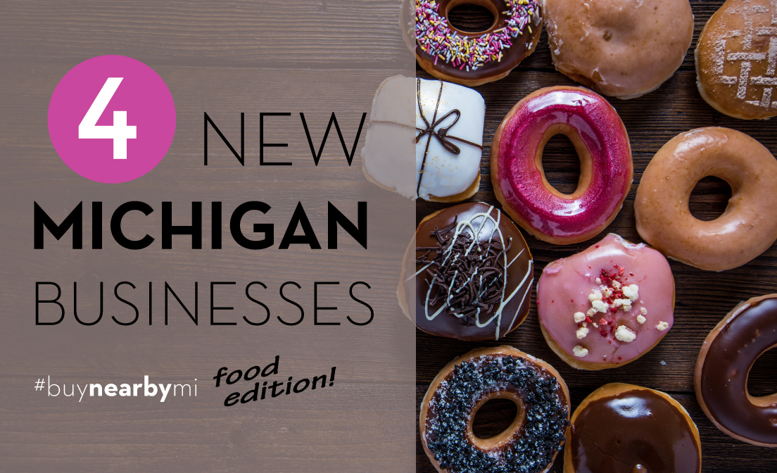 Four New Michigan Businesses For Your Inner Foodie