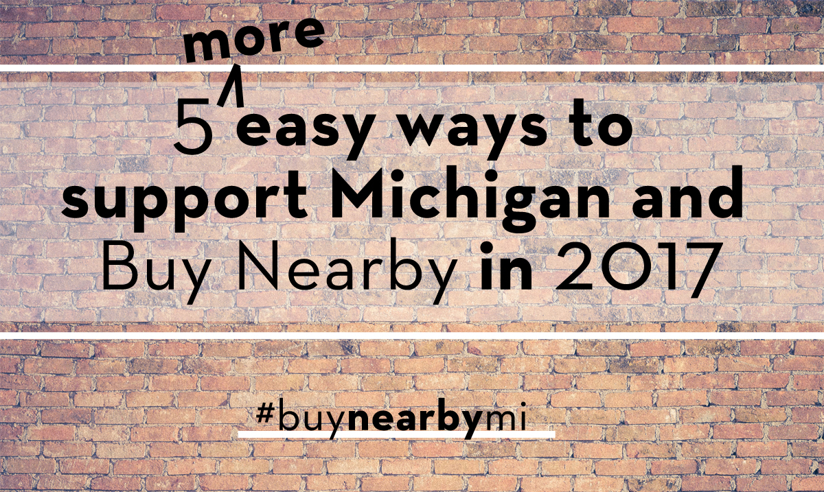 5 MORE Easy Ways To Support Michigan & Buy Nearby In 2017