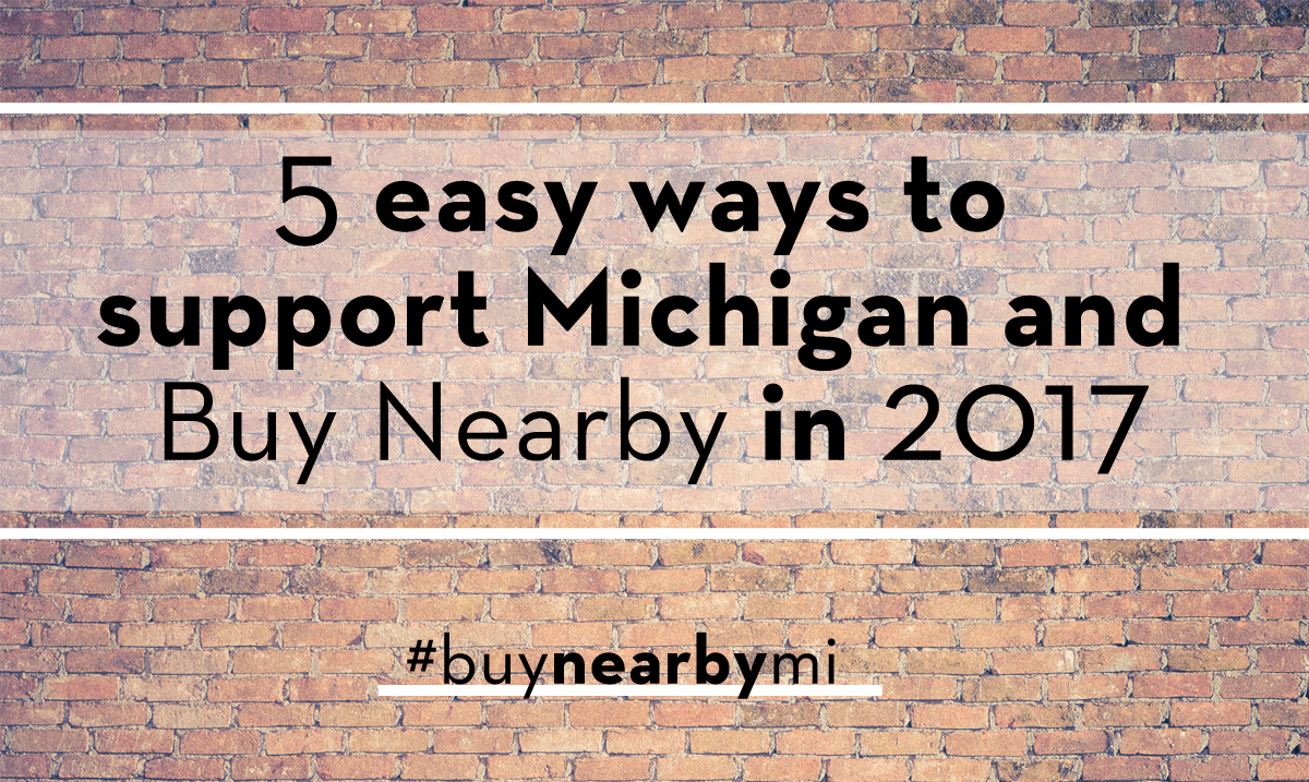 5 Easy Ways To Support Michigan & Buy Nearby In 2017